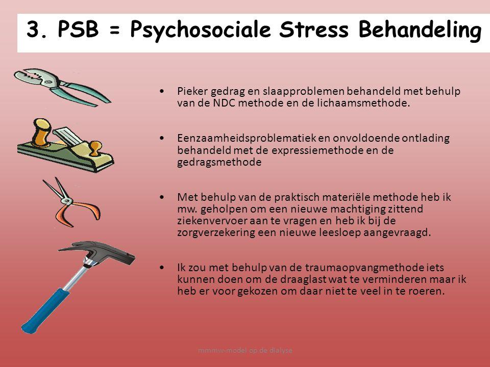 3. PSB = Psychosociale Stress Behandeling