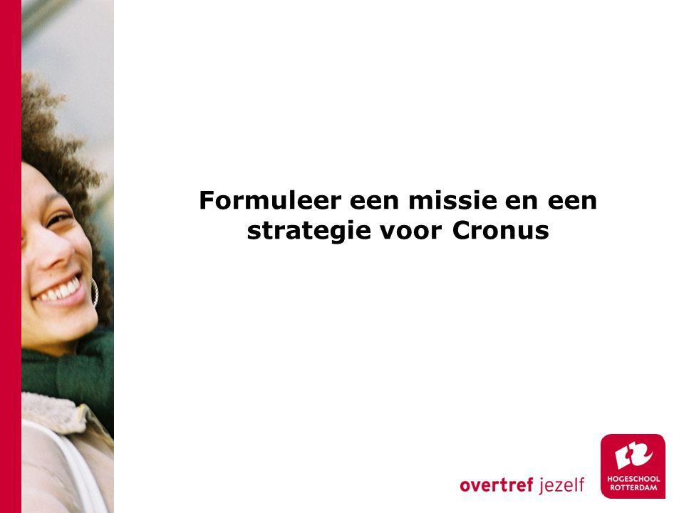 Formuleer een missie en een strategie voor Cronus
