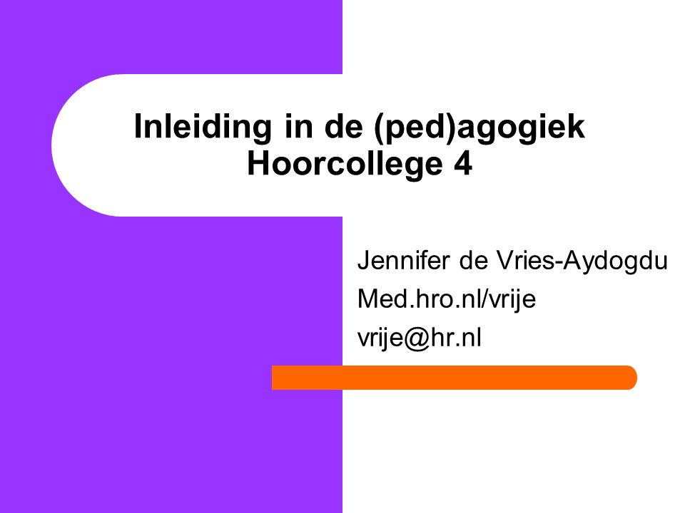 Inleiding in de (ped)agogiek Hoorcollege 4