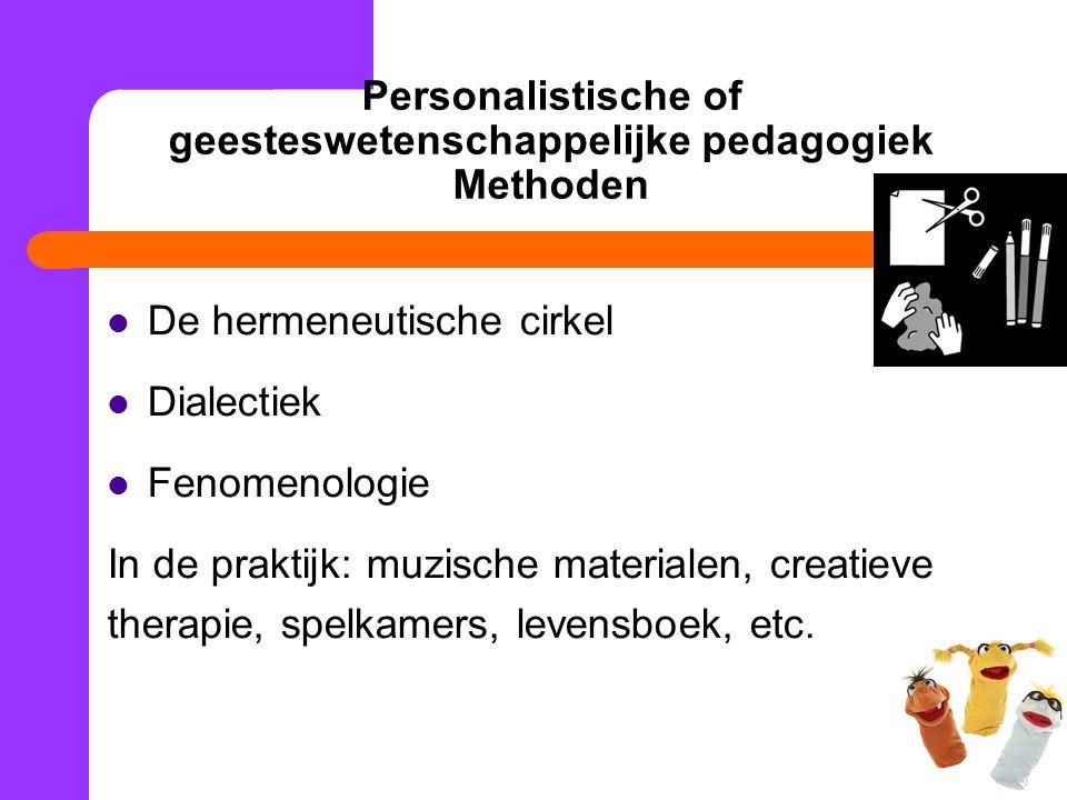 Personalistische of geesteswetenschappelijke pedagogiek Methoden