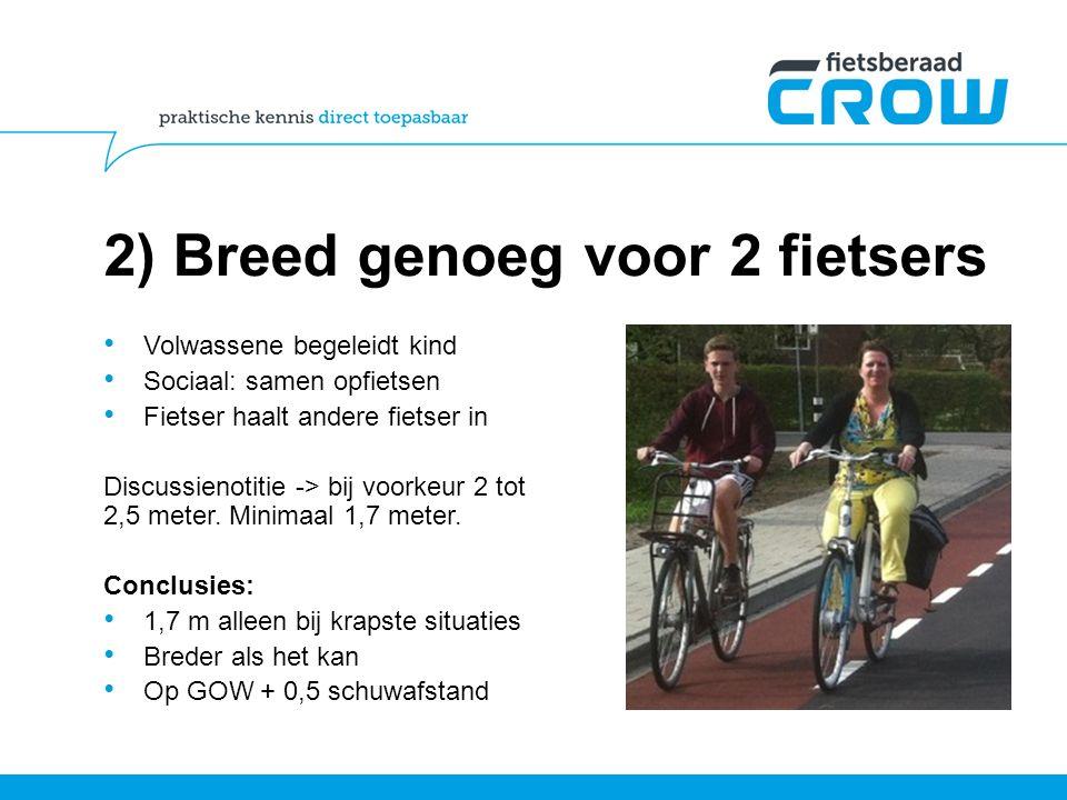 2) Breed genoeg voor 2 fietsers