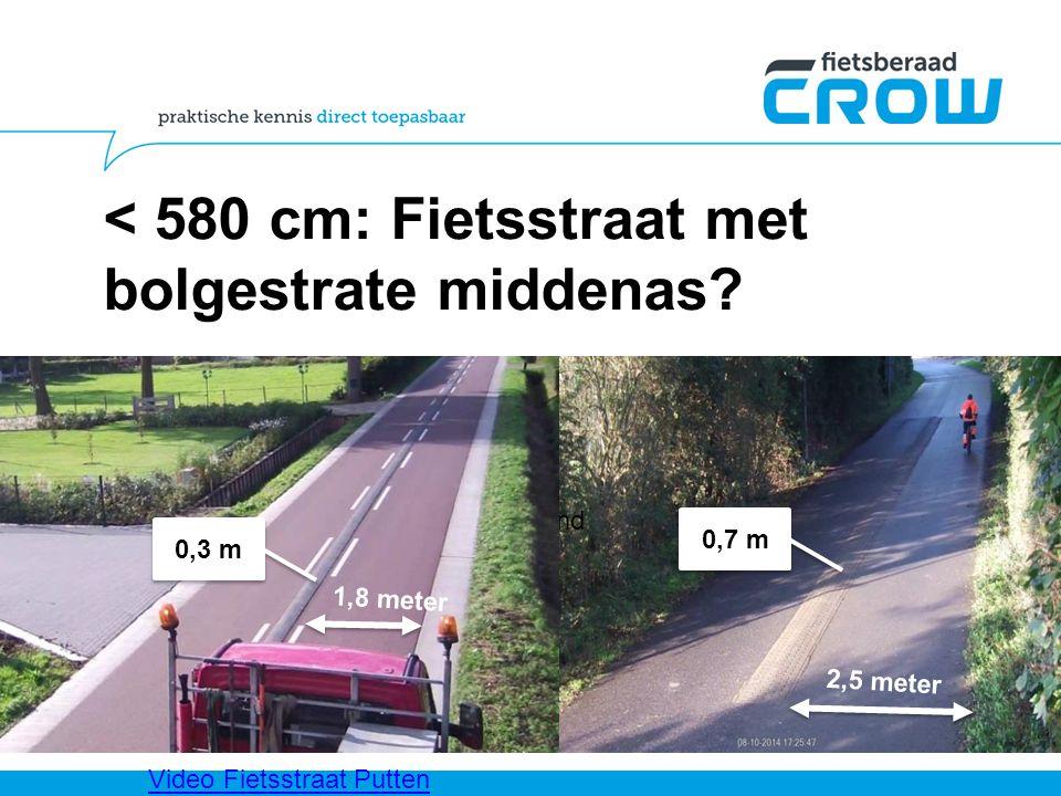 < 580 cm: Fietsstraat met bolgestrate middenas