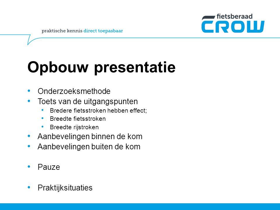 Opbouw presentatie Onderzoeksmethode Toets van de uitgangspunten