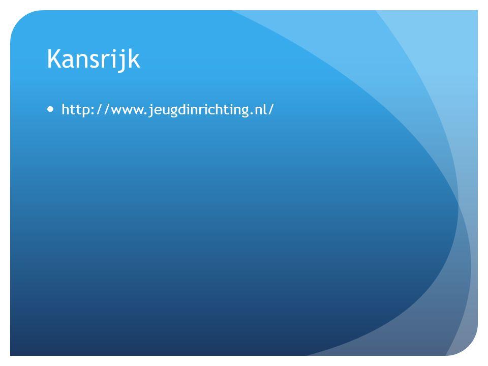 Kansrijk http://www.jeugdinrichting.nl/