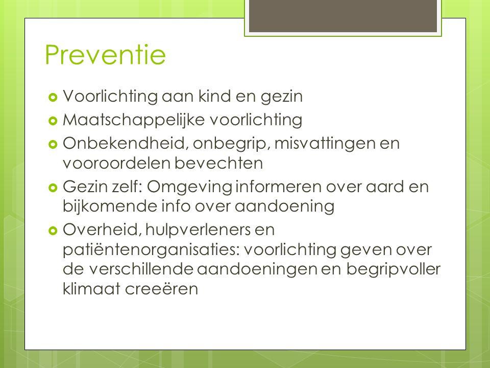 Preventie Voorlichting aan kind en gezin Maatschappelijke voorlichting