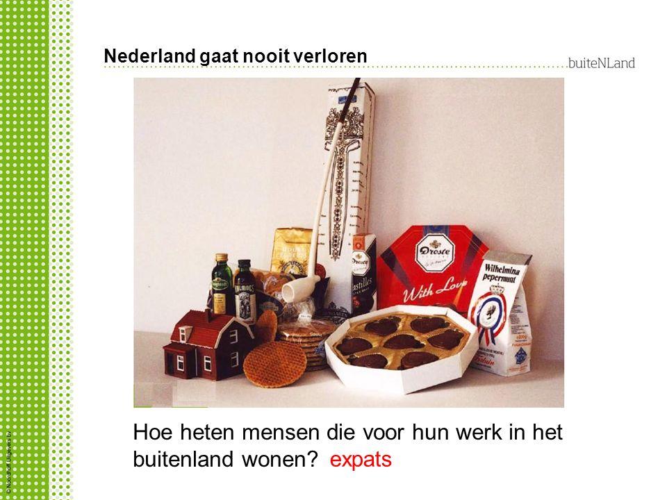 Nederland gaat nooit verloren