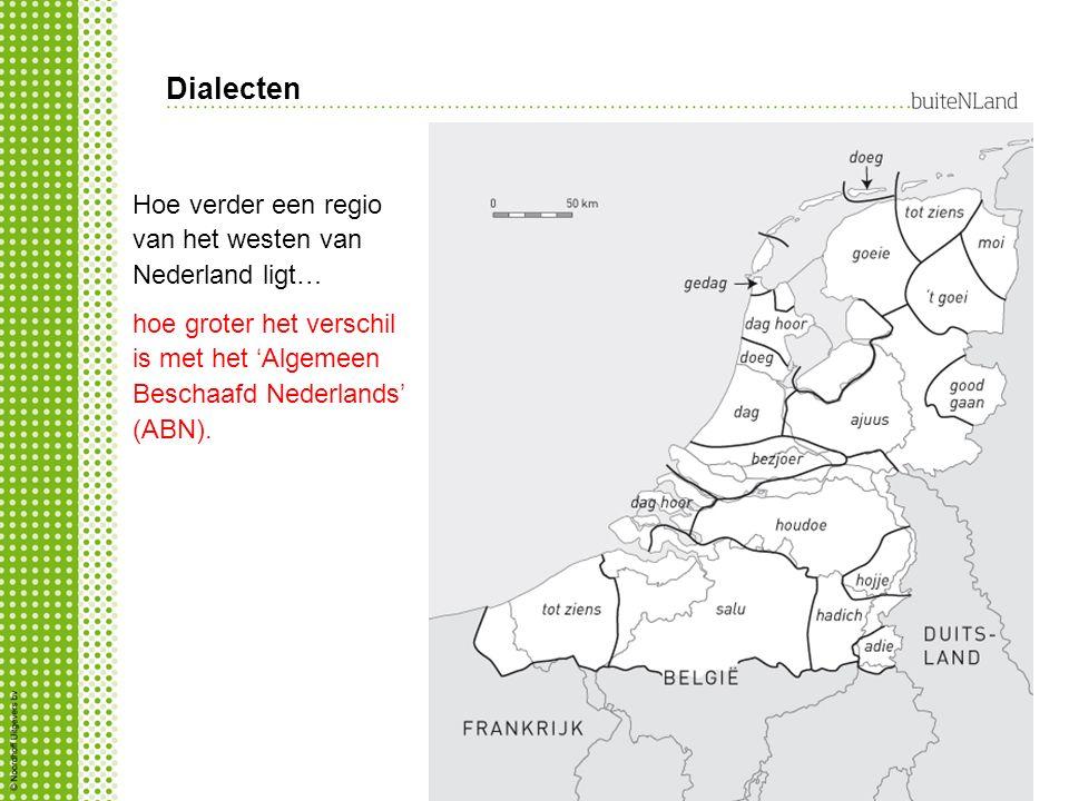 Dialecten Hoe verder een regio van het westen van Nederland ligt…