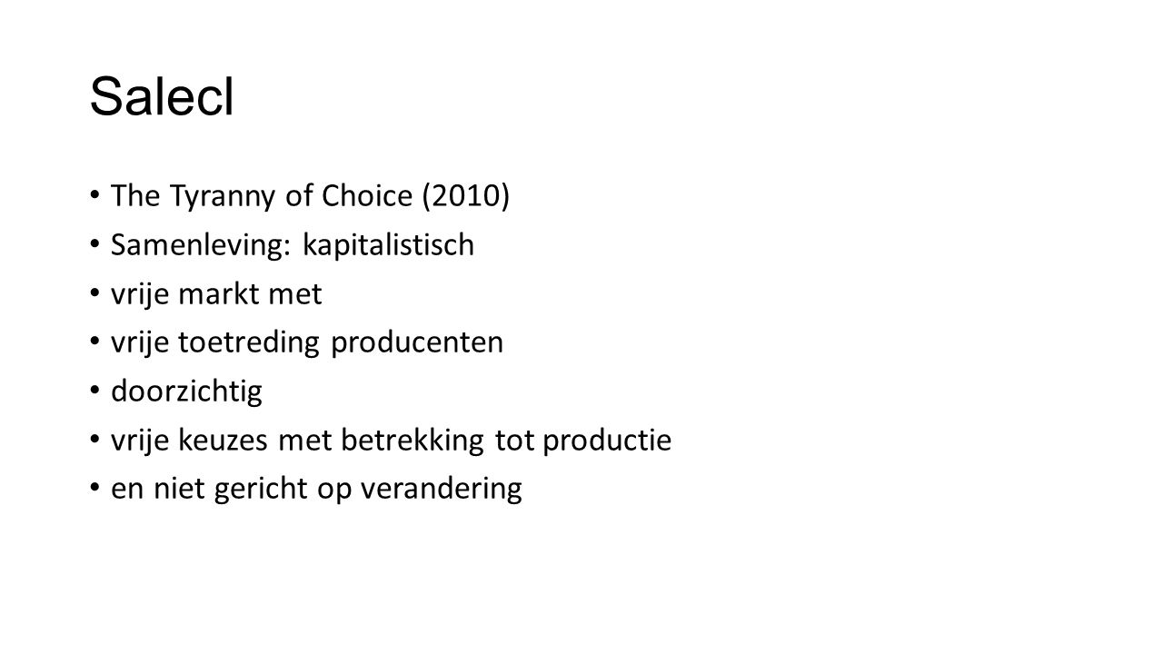 Salecl The Tyranny of Choice (2010) Samenleving: kapitalistisch