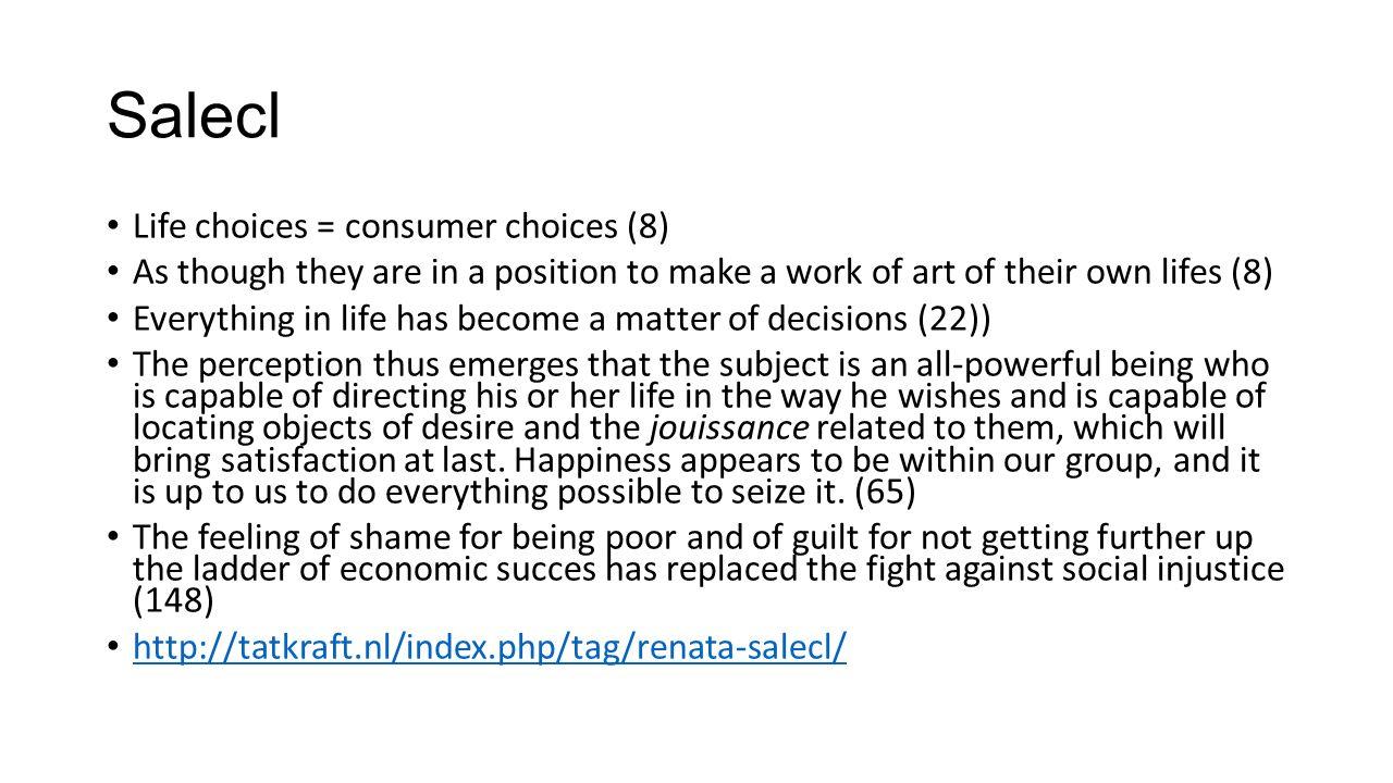 Salecl Life choices = consumer choices (8)