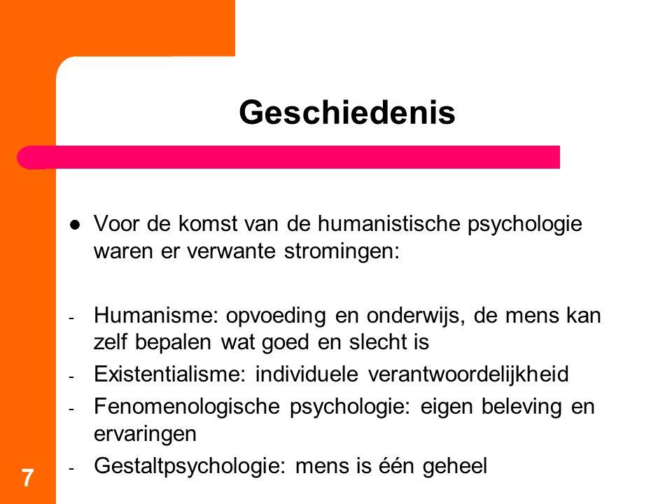 Geschiedenis Voor de komst van de humanistische psychologie waren er verwante stromingen: