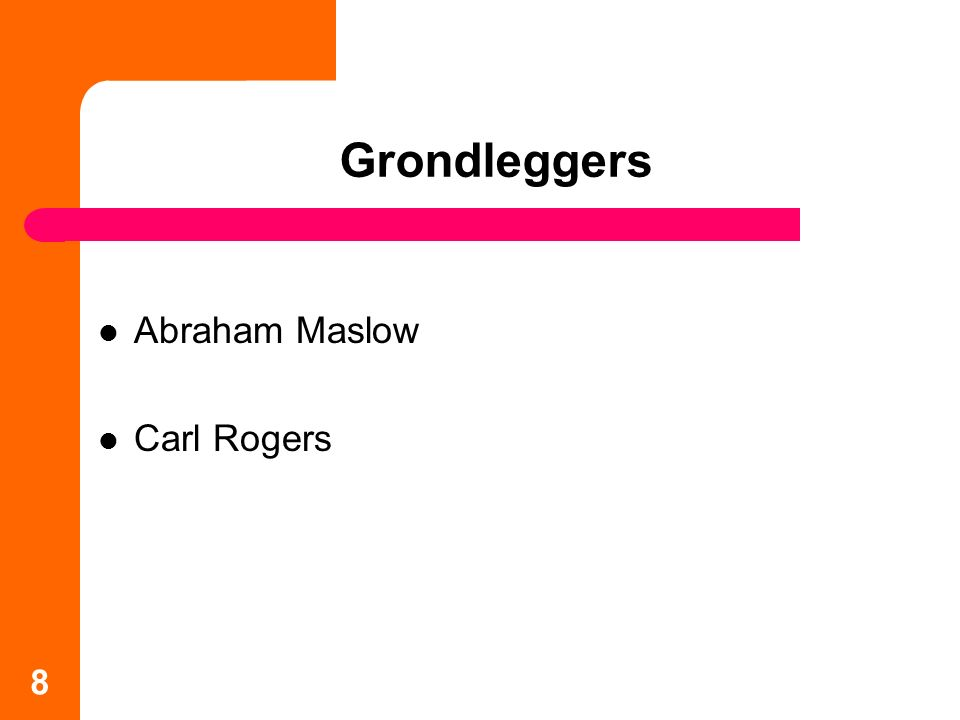 Grondleggers Abraham Maslow Carl Rogers