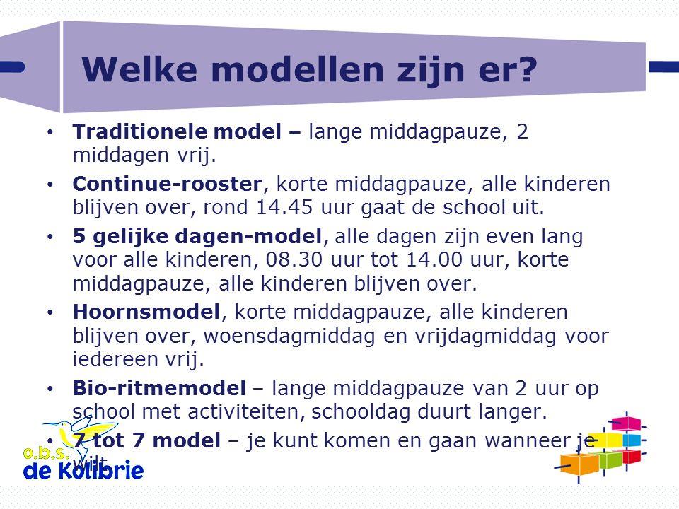 Welke modellen zijn er Traditionele model – lange middagpauze, 2 middagen vrij.
