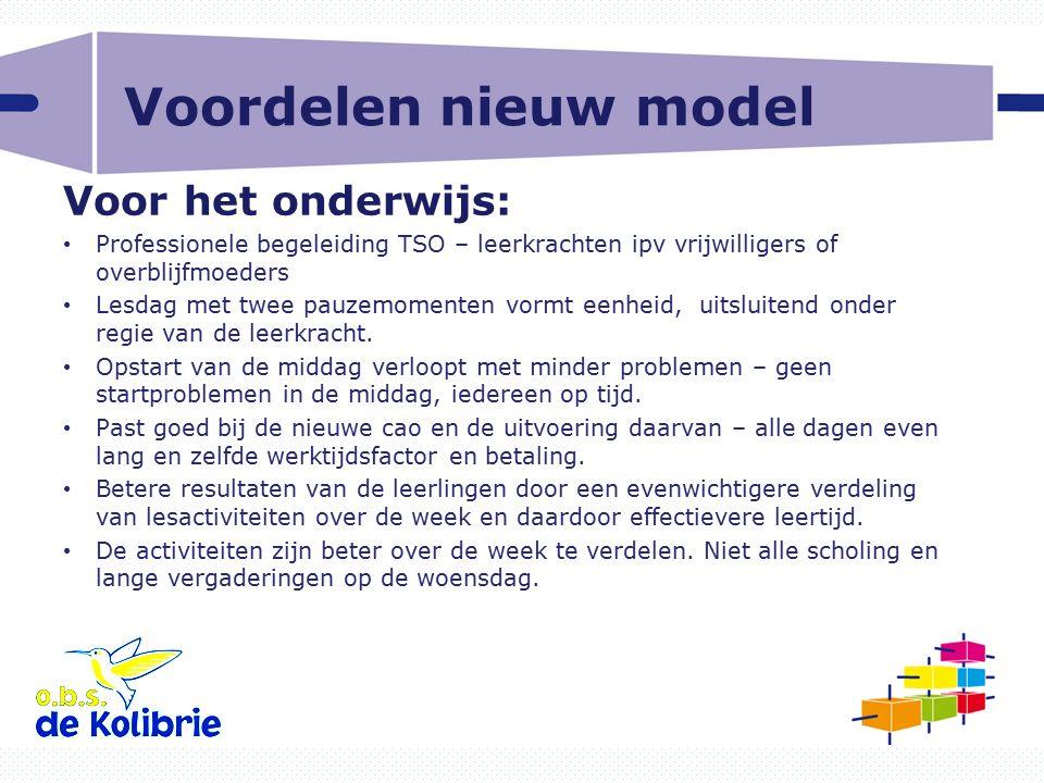 Voordelen nieuw model Voor het onderwijs: