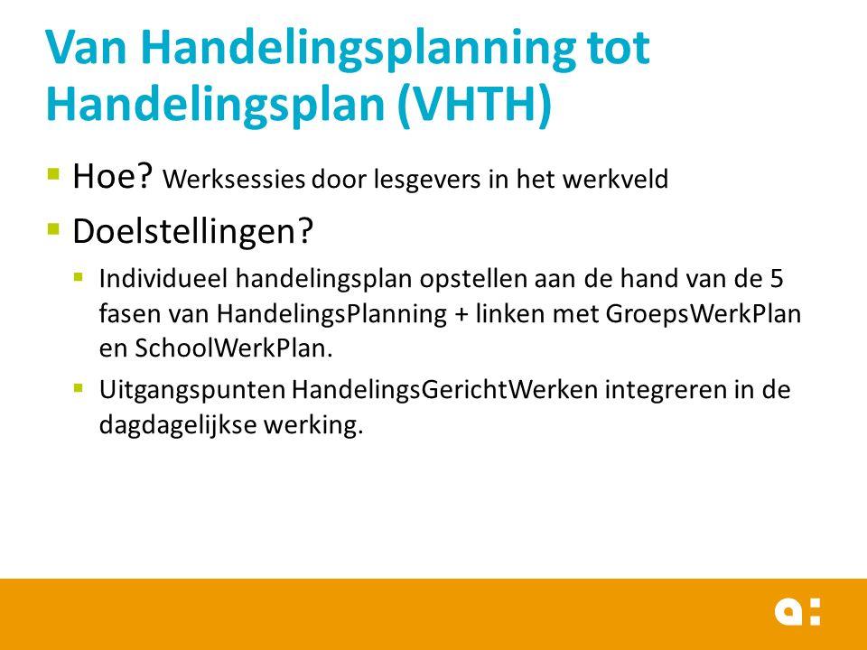 Van Handelingsplanning tot Handelingsplan (VHTH)