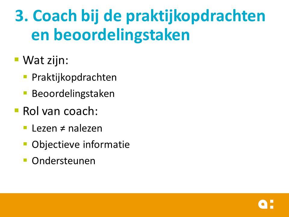 3. Coach bij de praktijkopdrachten en beoordelingstaken