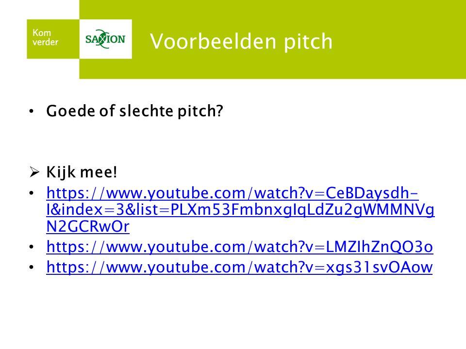 Voorbeelden pitch Goede of slechte pitch Kijk mee!