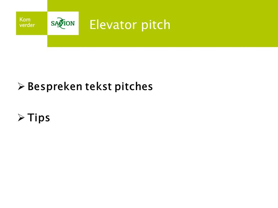 Elevator pitch Bespreken tekst pitches Tips