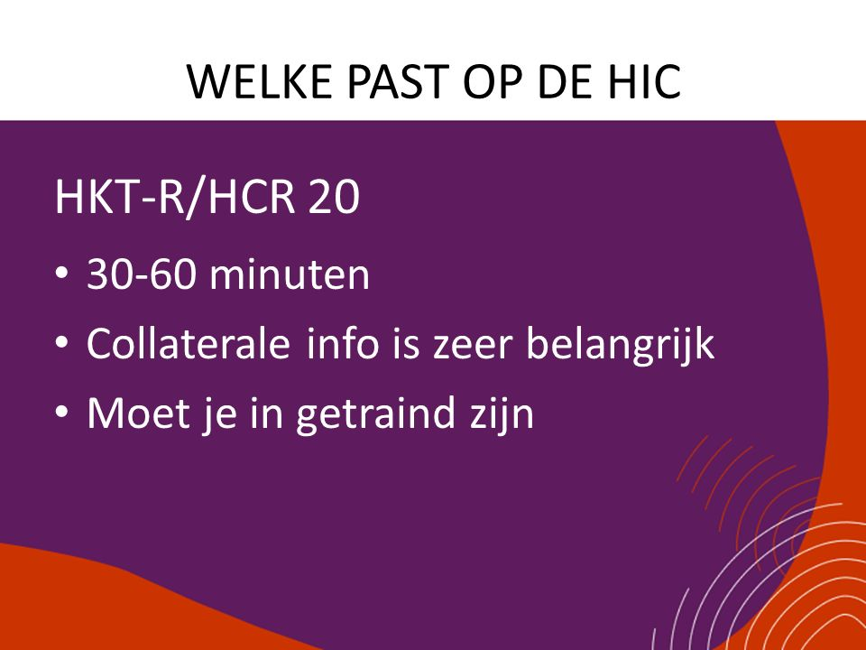 WELKE PAST OP DE HIC HKT-R/HCR 20 30-60 minuten