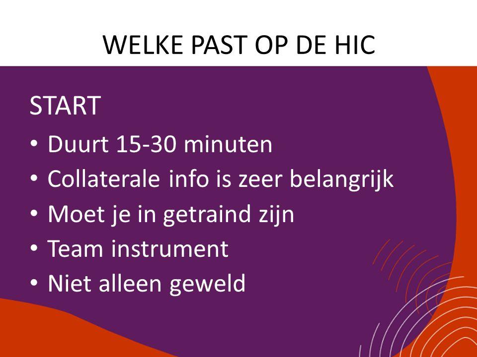 WELKE PAST OP DE HIC START Duurt 15-30 minuten