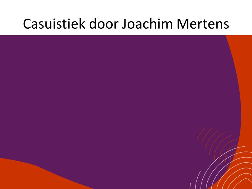 Casuistiek door Joachim Mertens