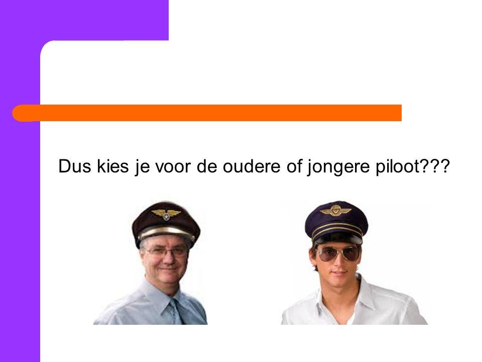 Dus kies je voor de oudere of jongere piloot