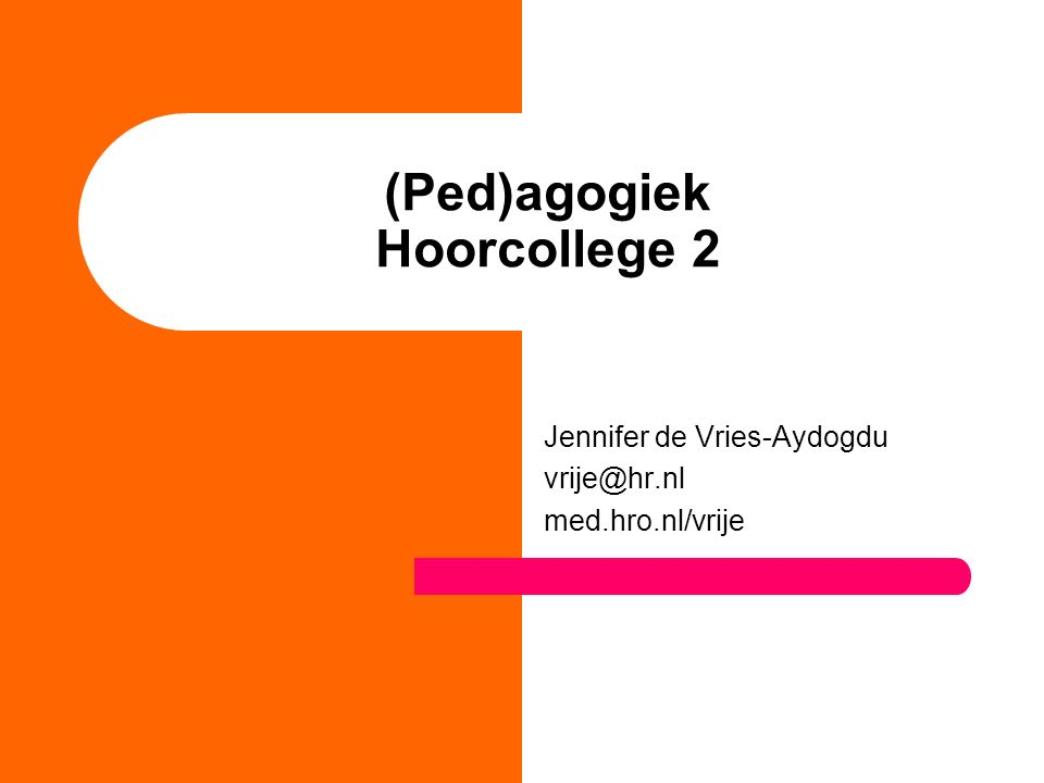(Ped)agogiek Hoorcollege 2