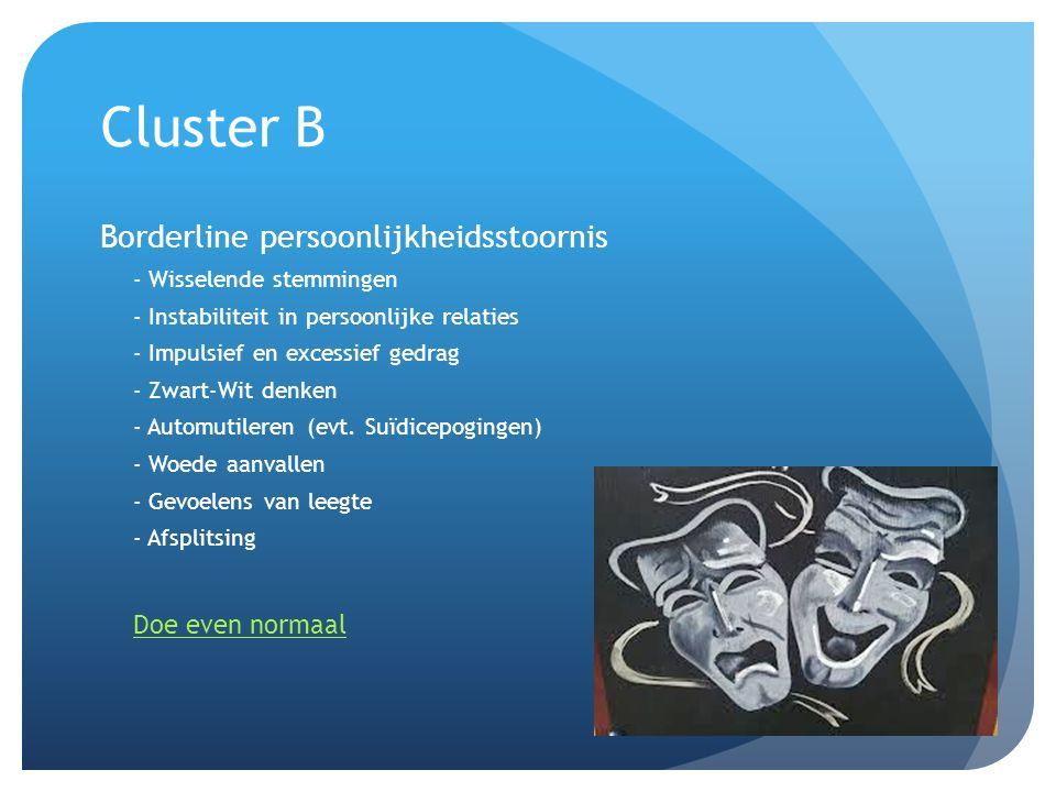 Cluster B Borderline persoonlijkheidsstoornis Doe even normaal