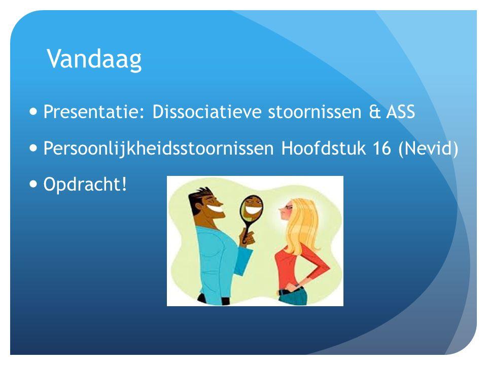 Vandaag Presentatie: Dissociatieve stoornissen & ASS