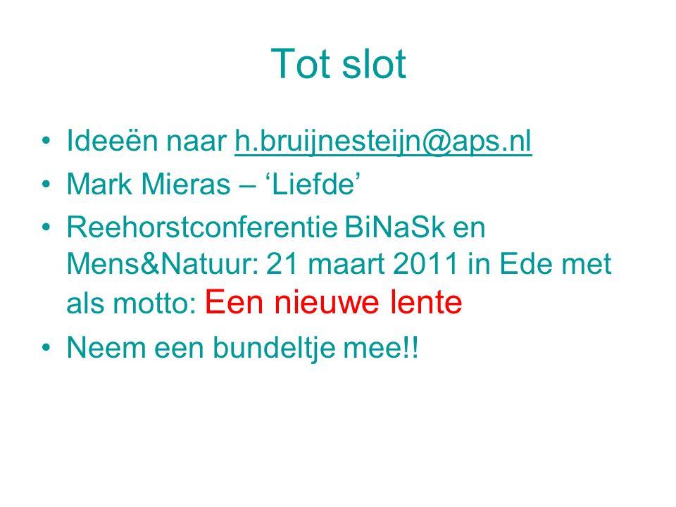 Tot slot Ideeën naar h.bruijnesteijn@aps.nl Mark Mieras – 'Liefde'