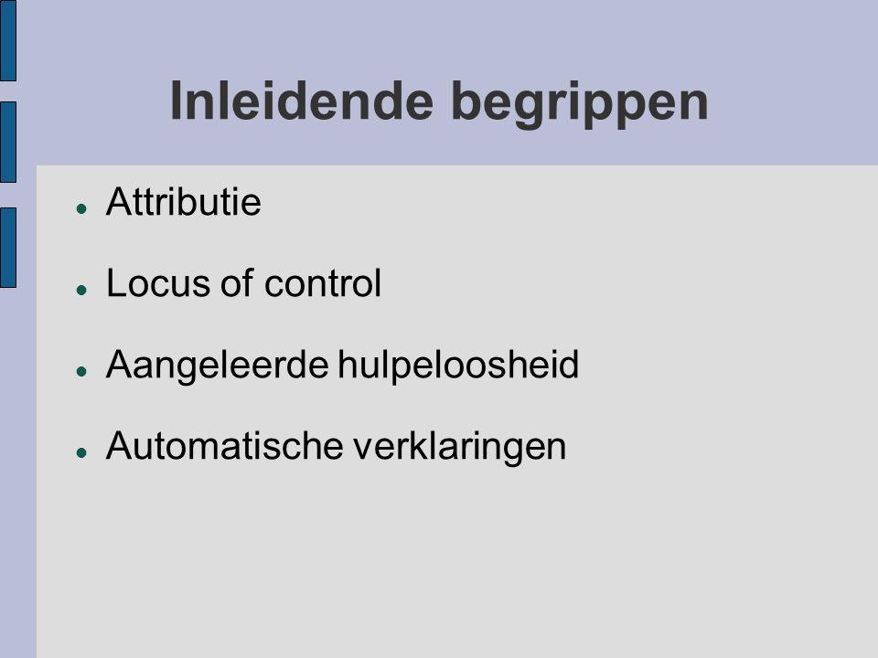 Inleidende begrippen Attributie Locus of control