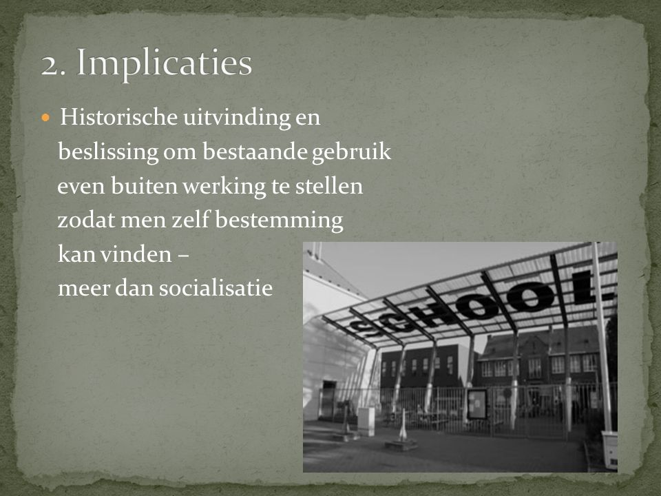 2. Implicaties Historische uitvinding en