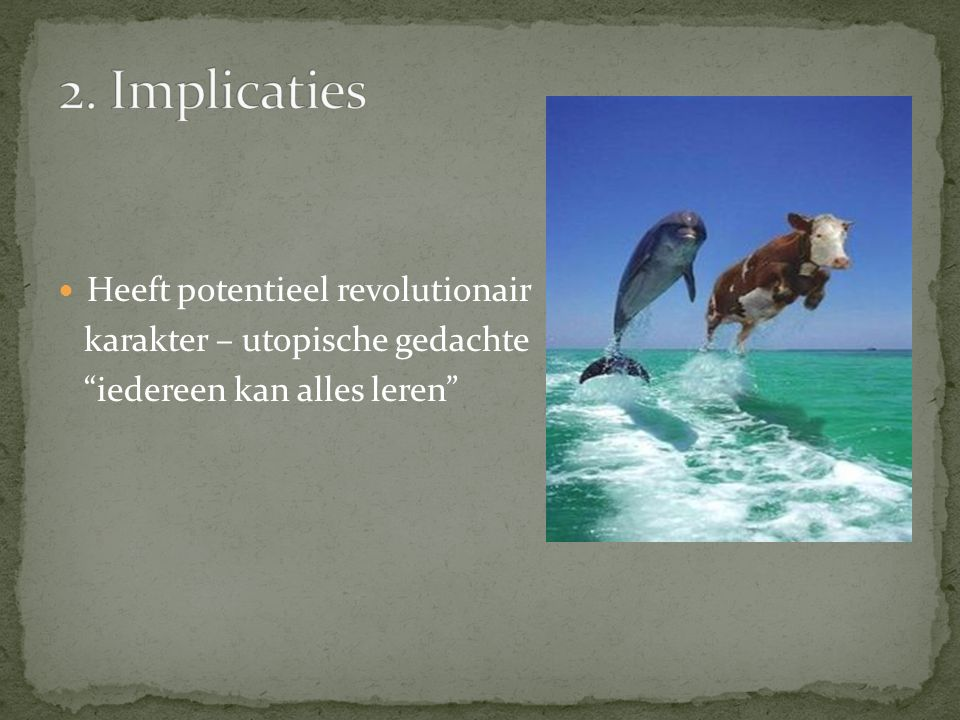 2. Implicaties Heeft potentieel revolutionair