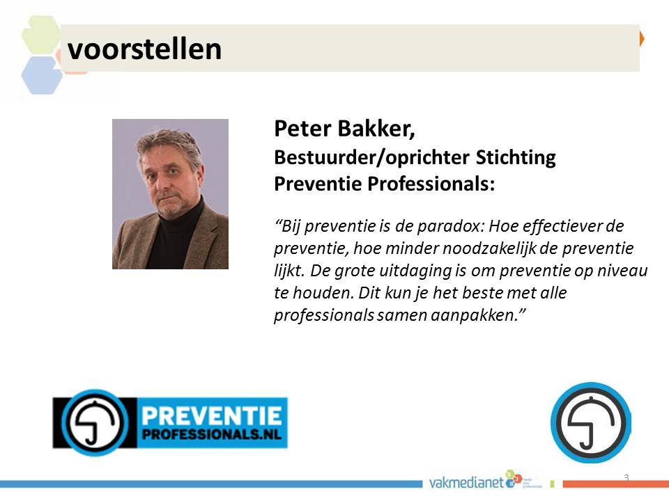 voorstellen Peter Bakker, Bestuurder/oprichter Stichting