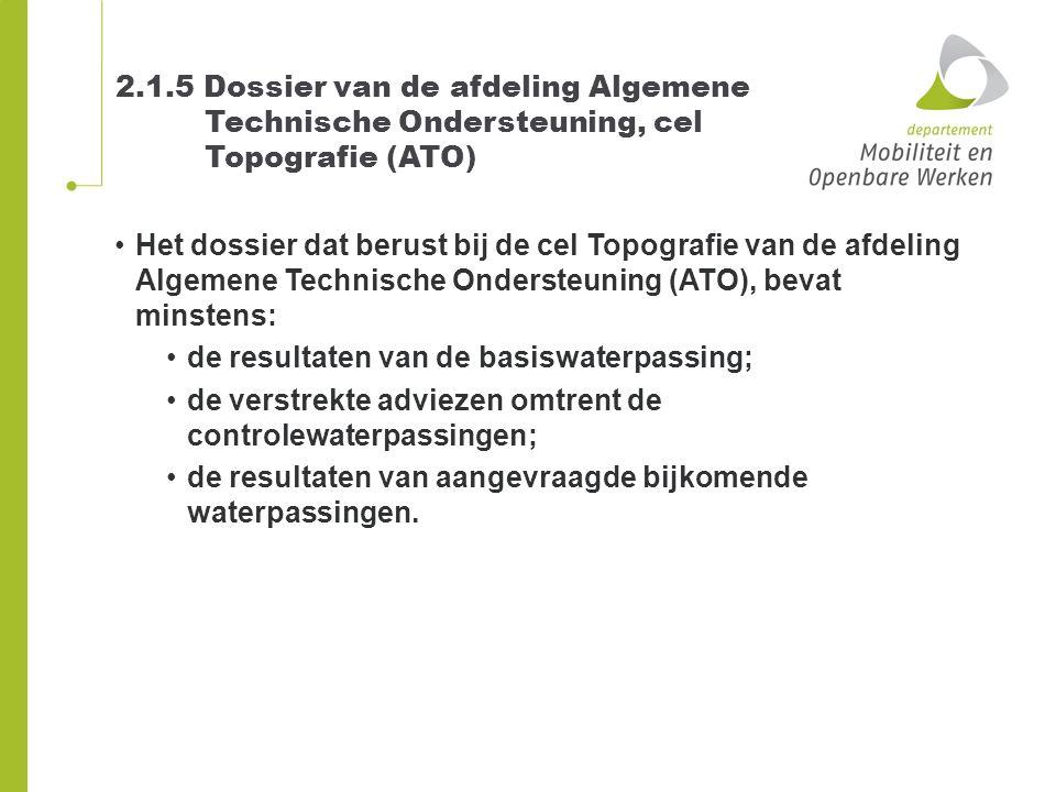 2.1.5 Dossier van de afdeling Algemene Technische Ondersteuning, cel Topografie (ATO)