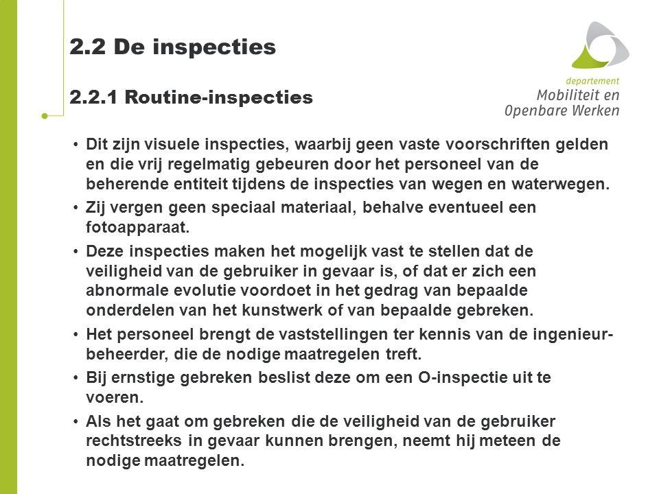 2.2 De inspecties 2.2.1 Routine-inspecties