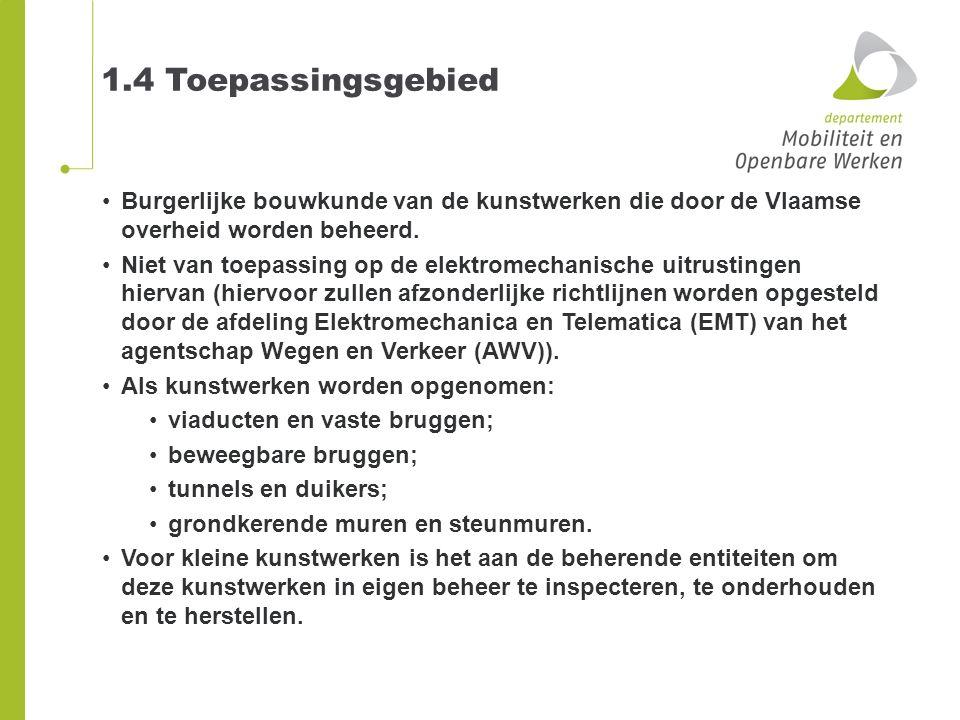 1.4 Toepassingsgebied Burgerlijke bouwkunde van de kunstwerken die door de Vlaamse overheid worden beheerd.
