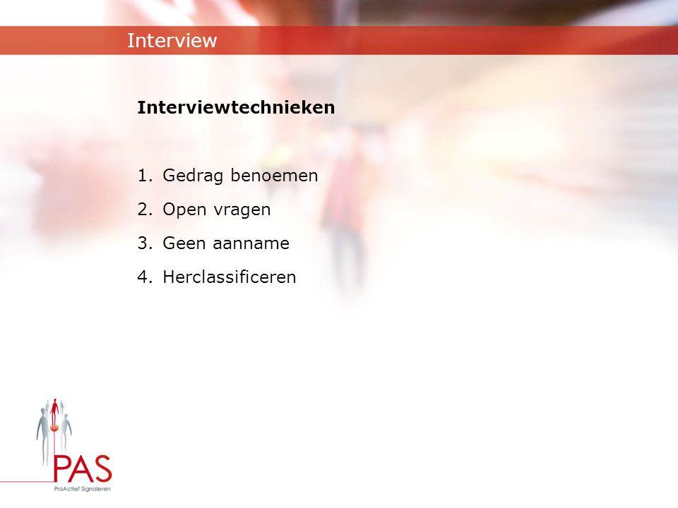 Interview Interviewtechnieken Gedrag benoemen Open vragen Geen aanname