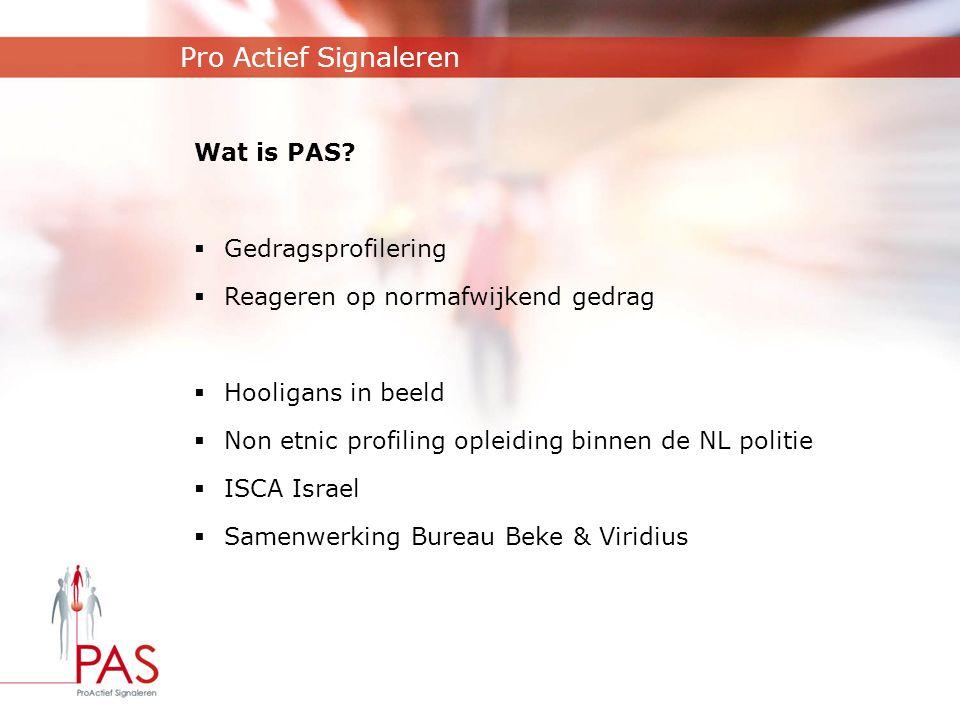 Pro Actief Signaleren Wat is PAS Gedragsprofilering