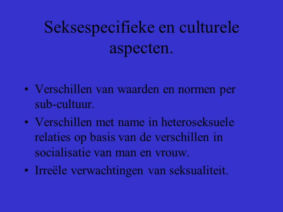 Seksespecifieke en culturele aspecten.