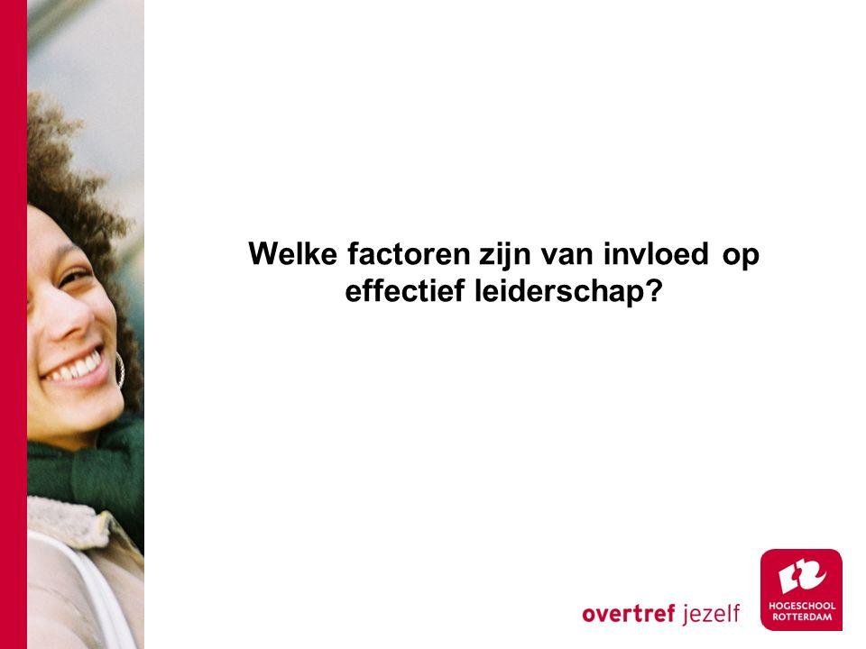 Welke factoren zijn van invloed op effectief leiderschap