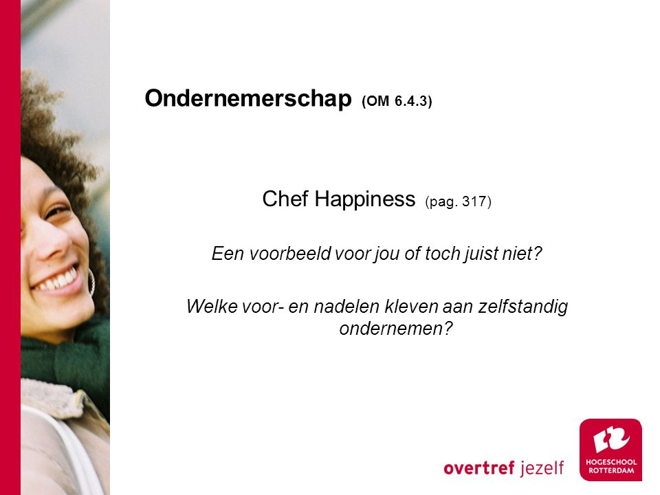 Ondernemerschap (OM 6.4.3) Chef Happiness (pag. 317)