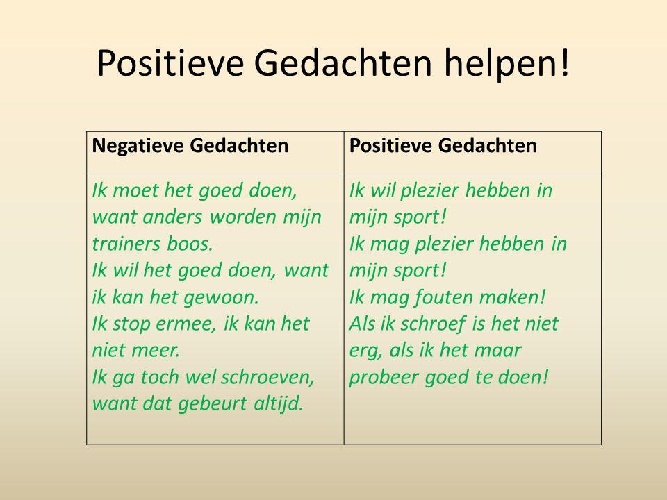 Positieve Gedachten helpen!