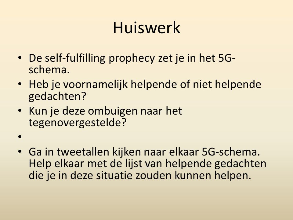 Huiswerk De self-fulfilling prophecy zet je in het 5G-schema.