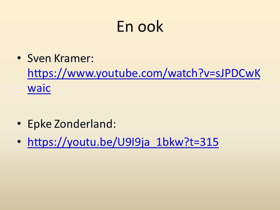 En ook Sven Kramer: https://www.youtube.com/watch v=sJPDCwKwaic