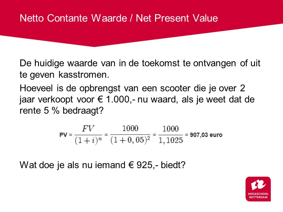 Netto Contante Waarde / Net Present Value