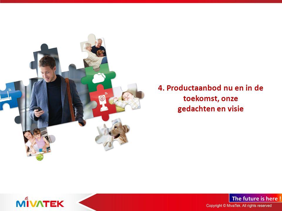 4. Productaanbod nu en in de toekomst, onze gedachten en visie