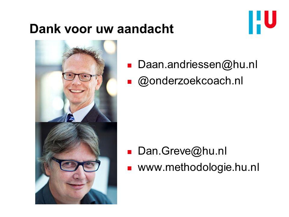 Dank voor uw aandacht Daan.andriessen@hu.nl @onderzoekcoach.nl