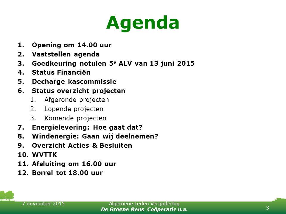 Agenda Opening om 14.00 uur Vaststellen agenda