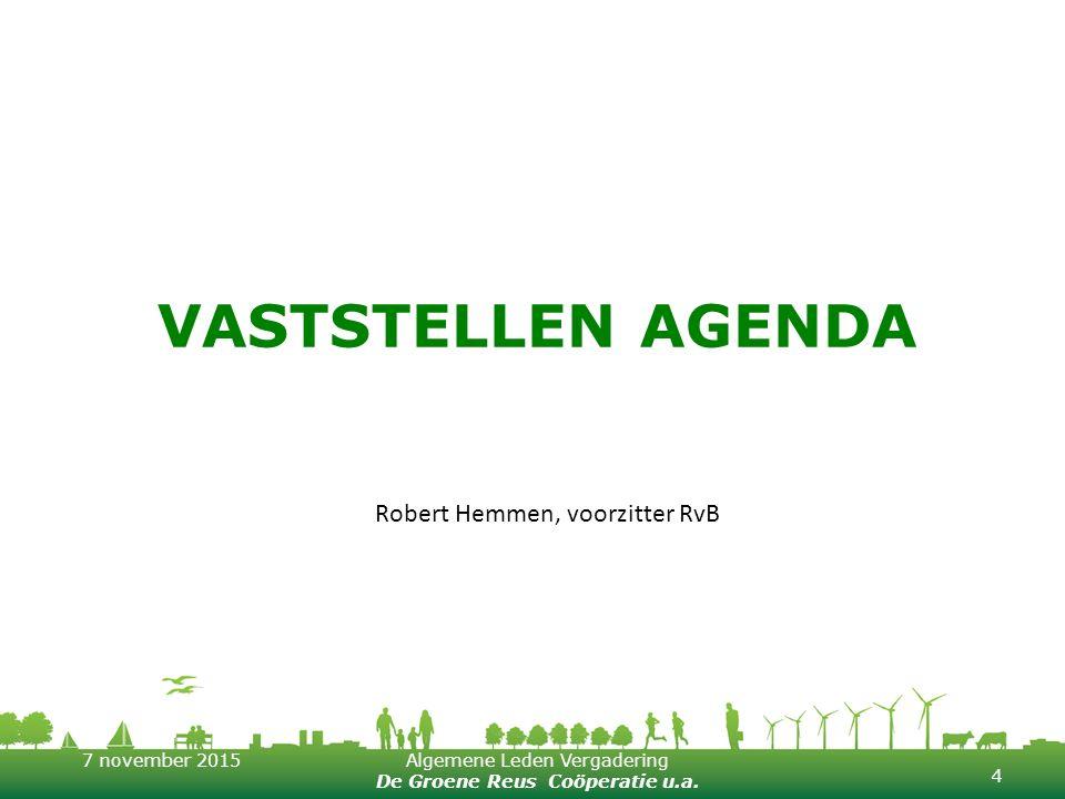 Vaststellen agenda Robert Hemmen, voorzitter RvB