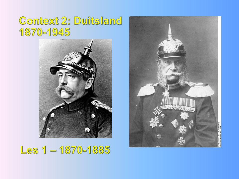 Context 2: Duitsland 1870-1945 Les 1 – 1870-1885
